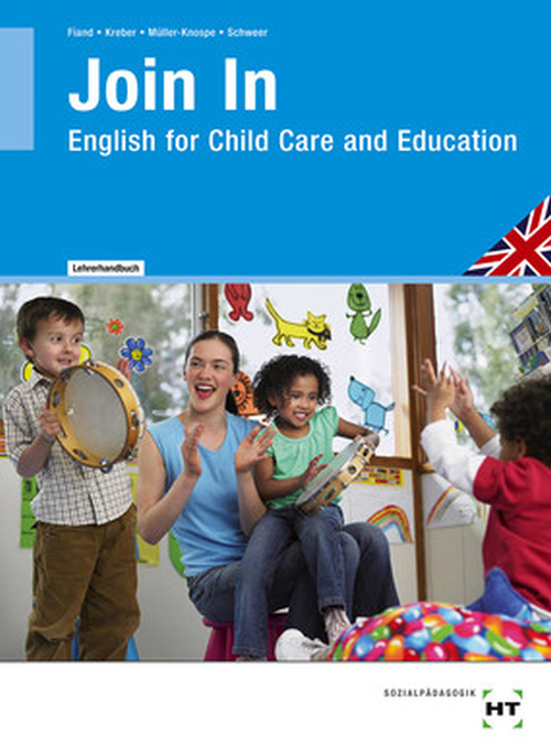 Join In - English for Child Care and Education / LehrerInnen-Handbuch